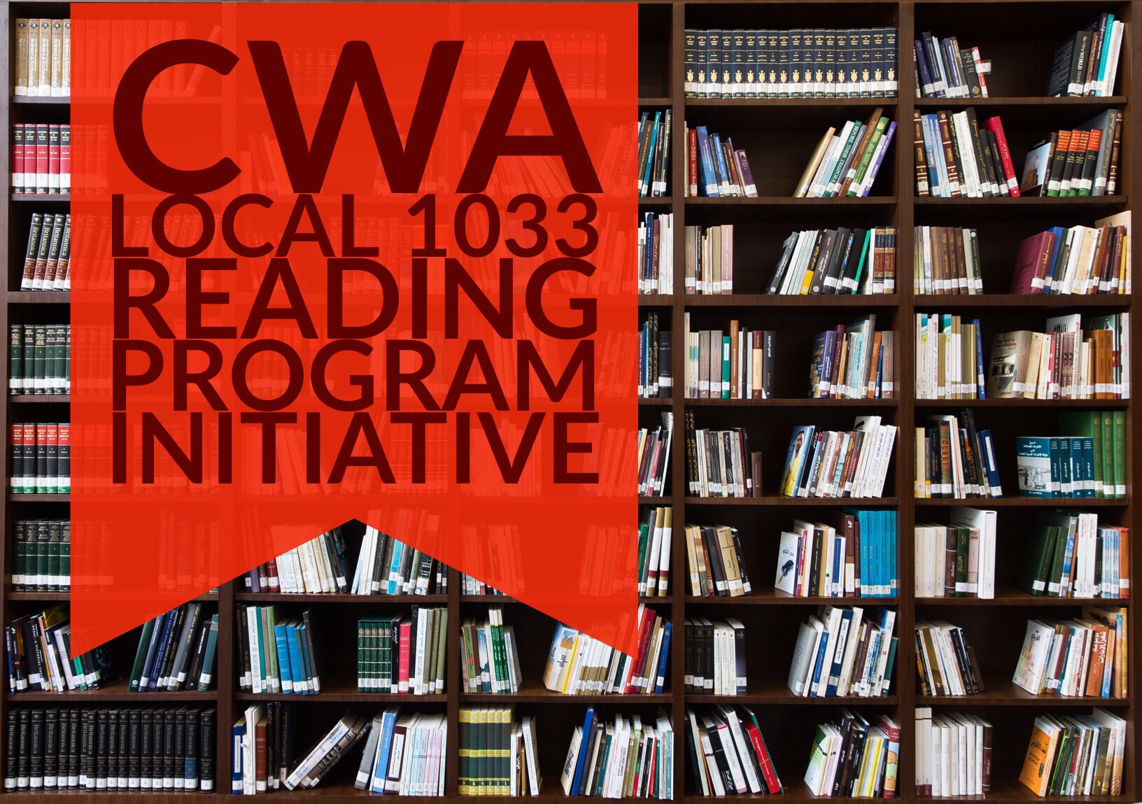 CWA Local 1033 Reading Program Initiative – NEW!!